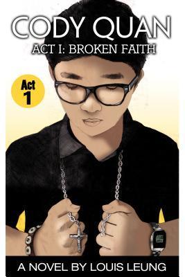 Cody Quan Broken Faith