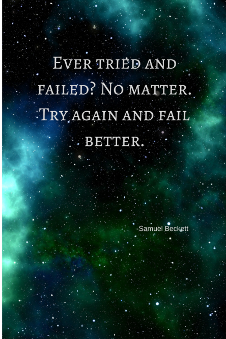 Ever tried and failed_ No matter. Try again and fail better..png